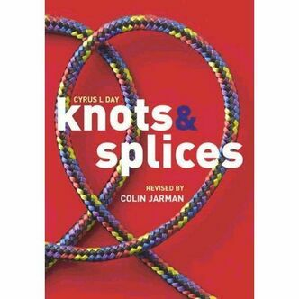 Knots and Splices Handbook - Cyrus L Day