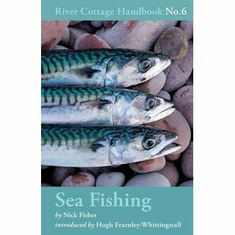 SEA FISHING - RIVER COTTAGE HANDBOOK NO.6