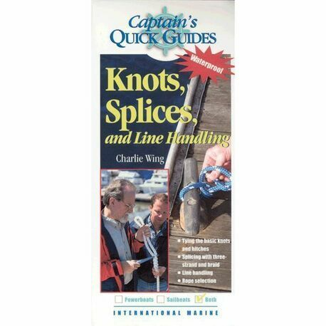 CAPTAINS QUICK GUIDES - KNOTS SPLICES, AND LINE HANDLING